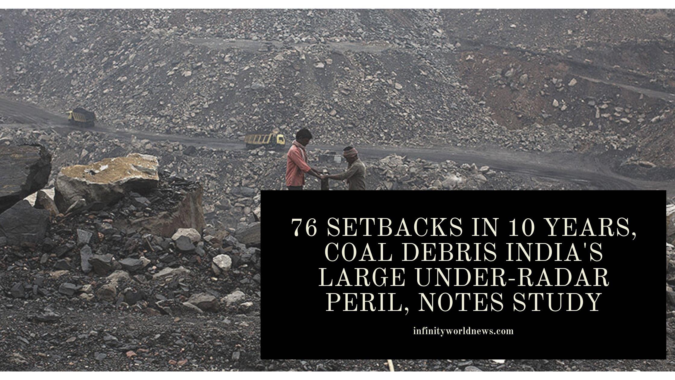 76 setbacks in 10 years, coal debris India's large under-radar peril, notes study