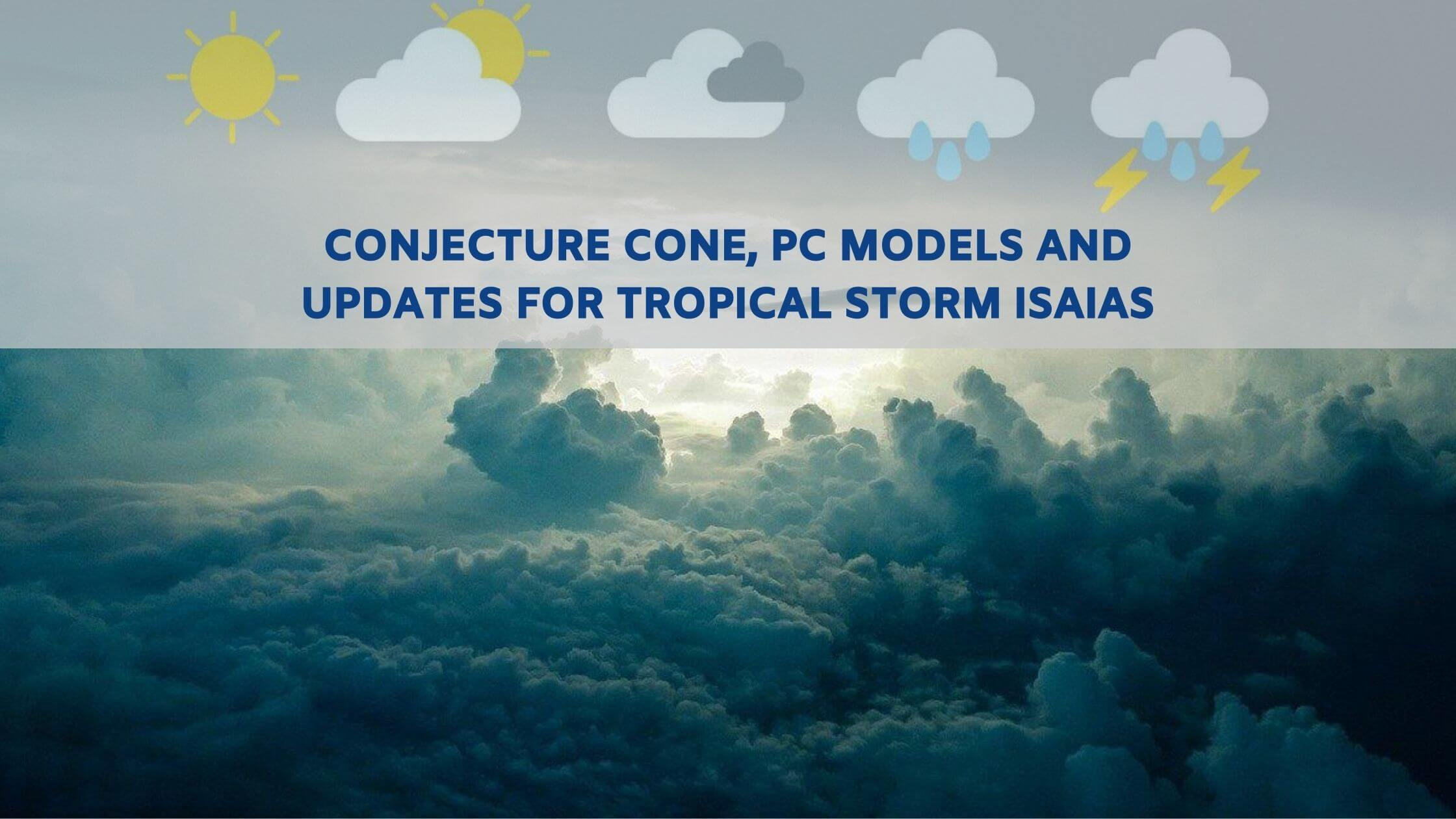 Conjecture cone, PC models and updates for Tropical Storm Isaias