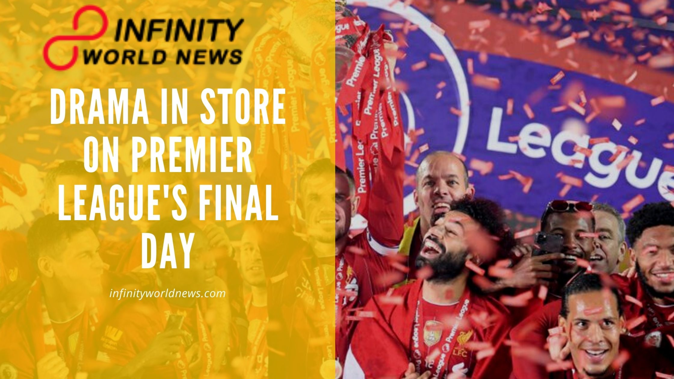 Drama In Store On Premier League's Final Day