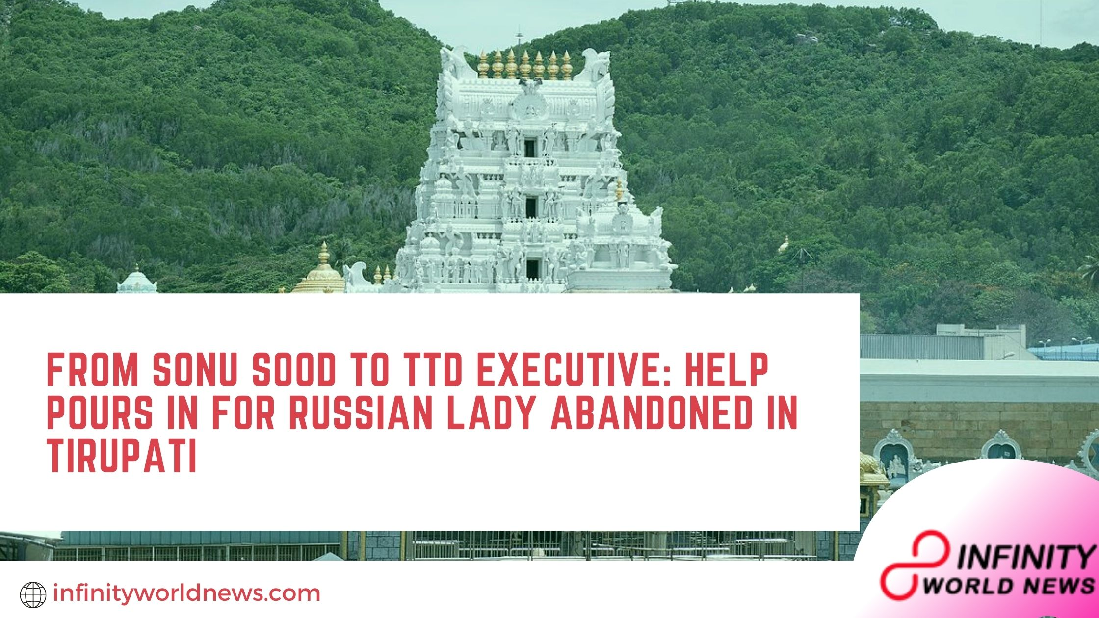 From Sonu Sood to TTD executive_ Help pours in for Russian lady abandoned in Tirupati