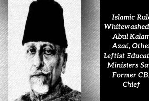 Islamic Rule Whitewashed by Abul Kalam Azad, Other Leftist Education Ministers Says Former CBI Chief