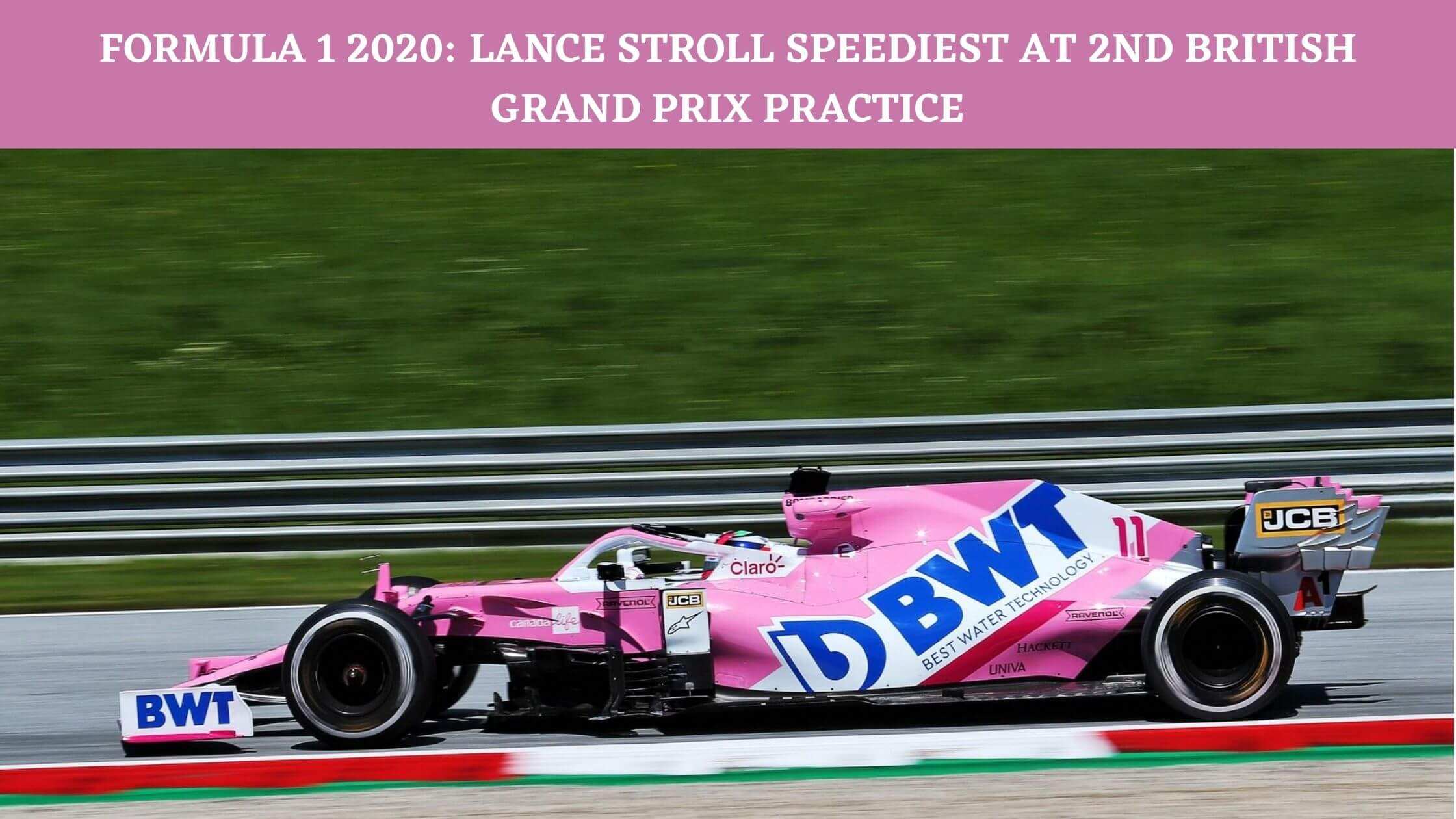 Lance Stroll speediest at second British Grand Prix practice