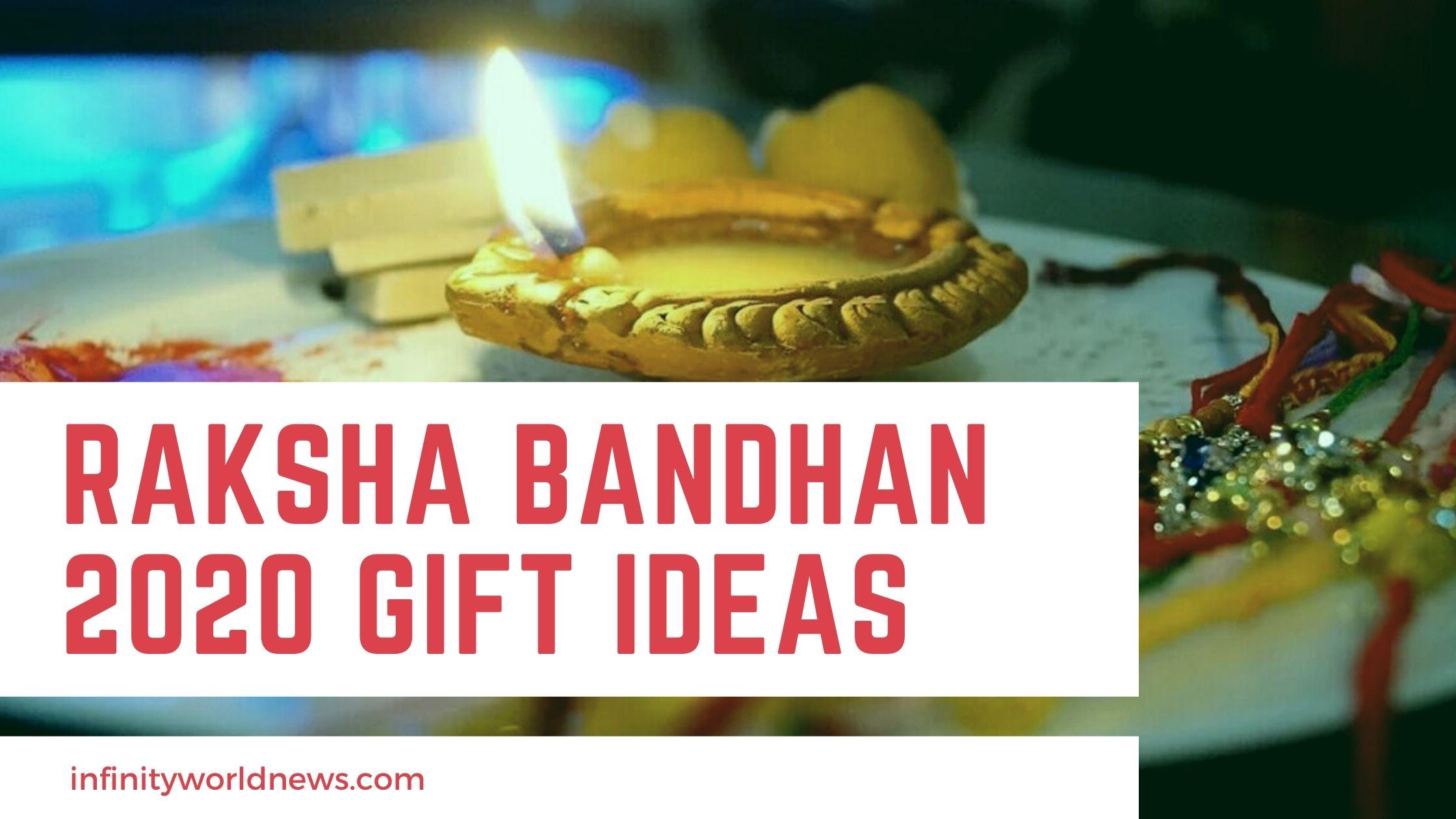 Raksha Bandhan 2020 Gift Ideas