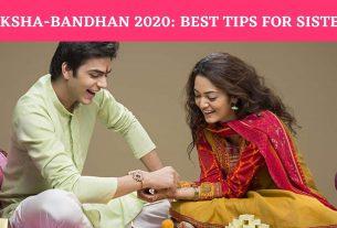 Raksha Bandhan 2020 Best Tips For Sisters