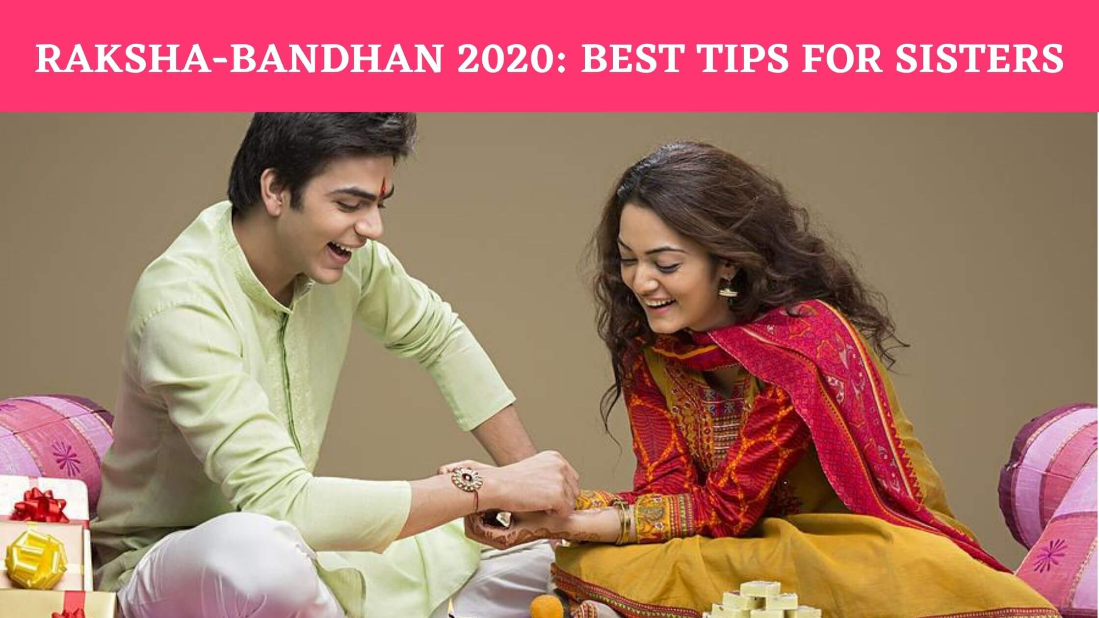 Raksha Bandhan 2020 Best Tips For Sisters