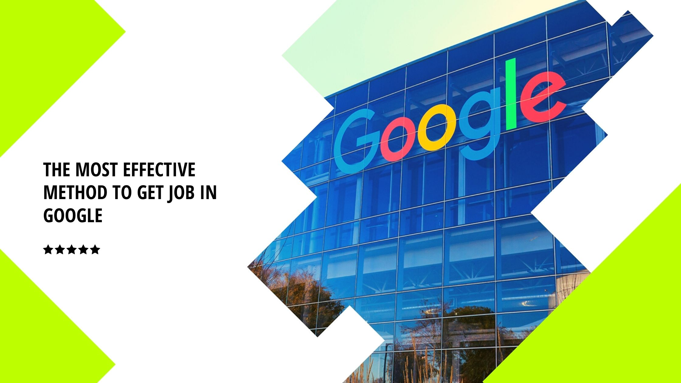 The most effective method to Get Job In Google