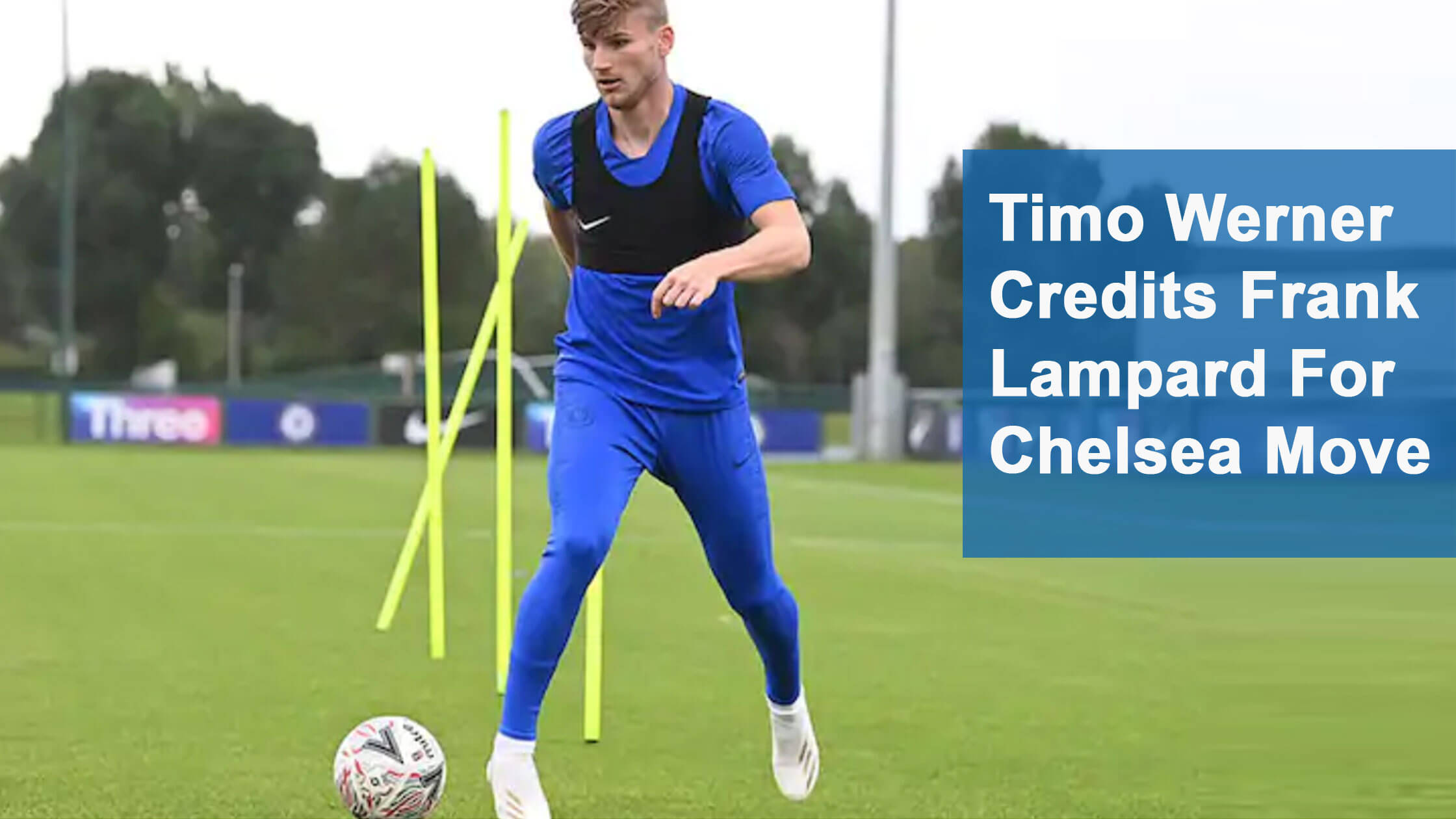 Timo Werner Credits Frank Lampard For Chelsea Move
