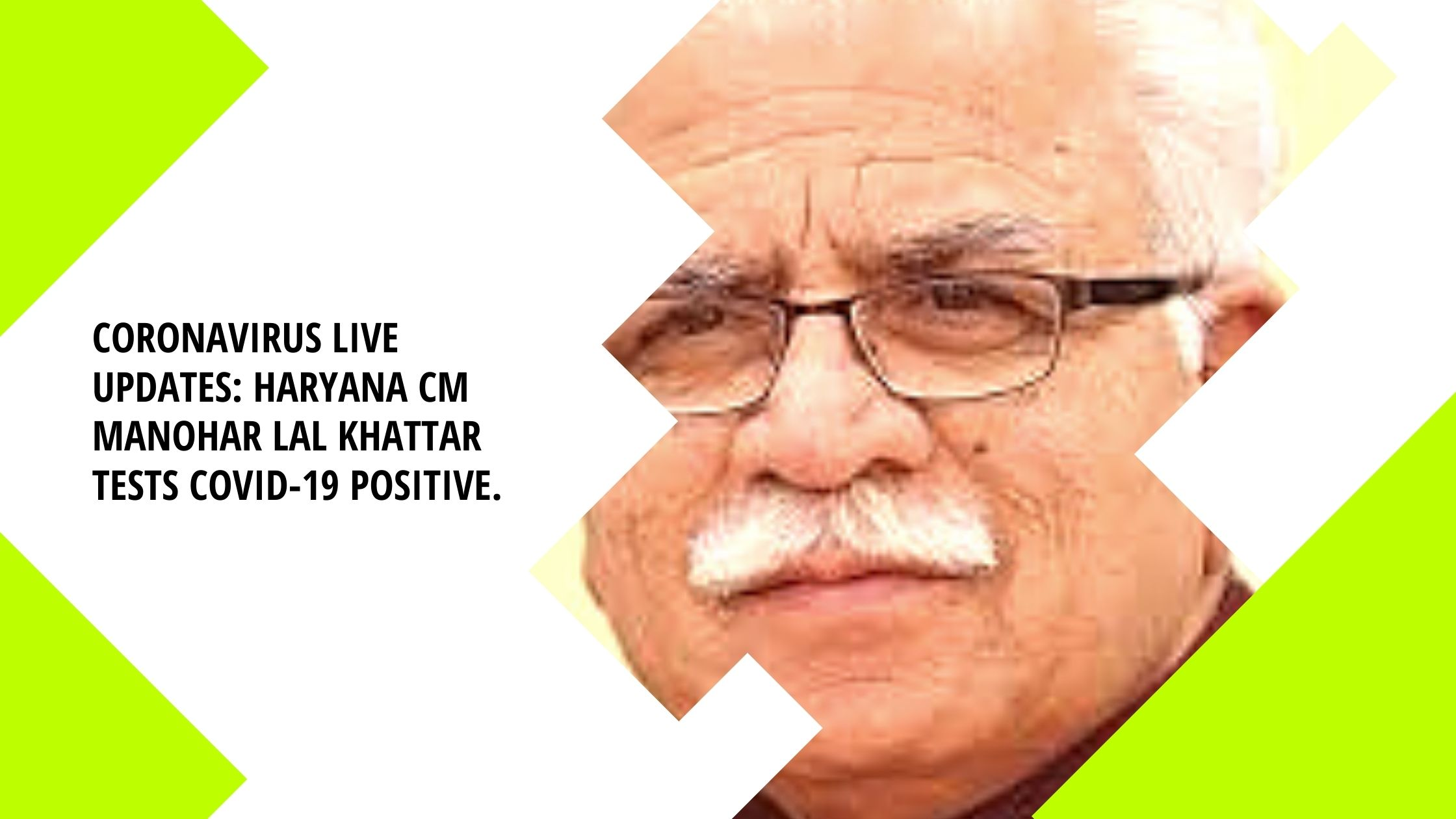 Coronavirus LIVE Updates_ Haryana CM Manohar Lal Khattar tests Covid-19 positive.