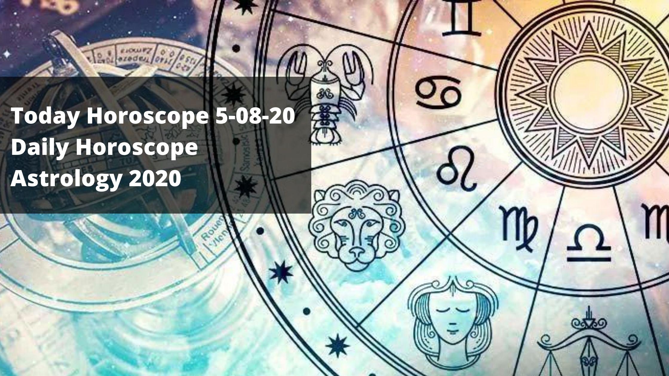Daily Horoscope _ Today Horoscope 5-08-20 _ Astrology 2020