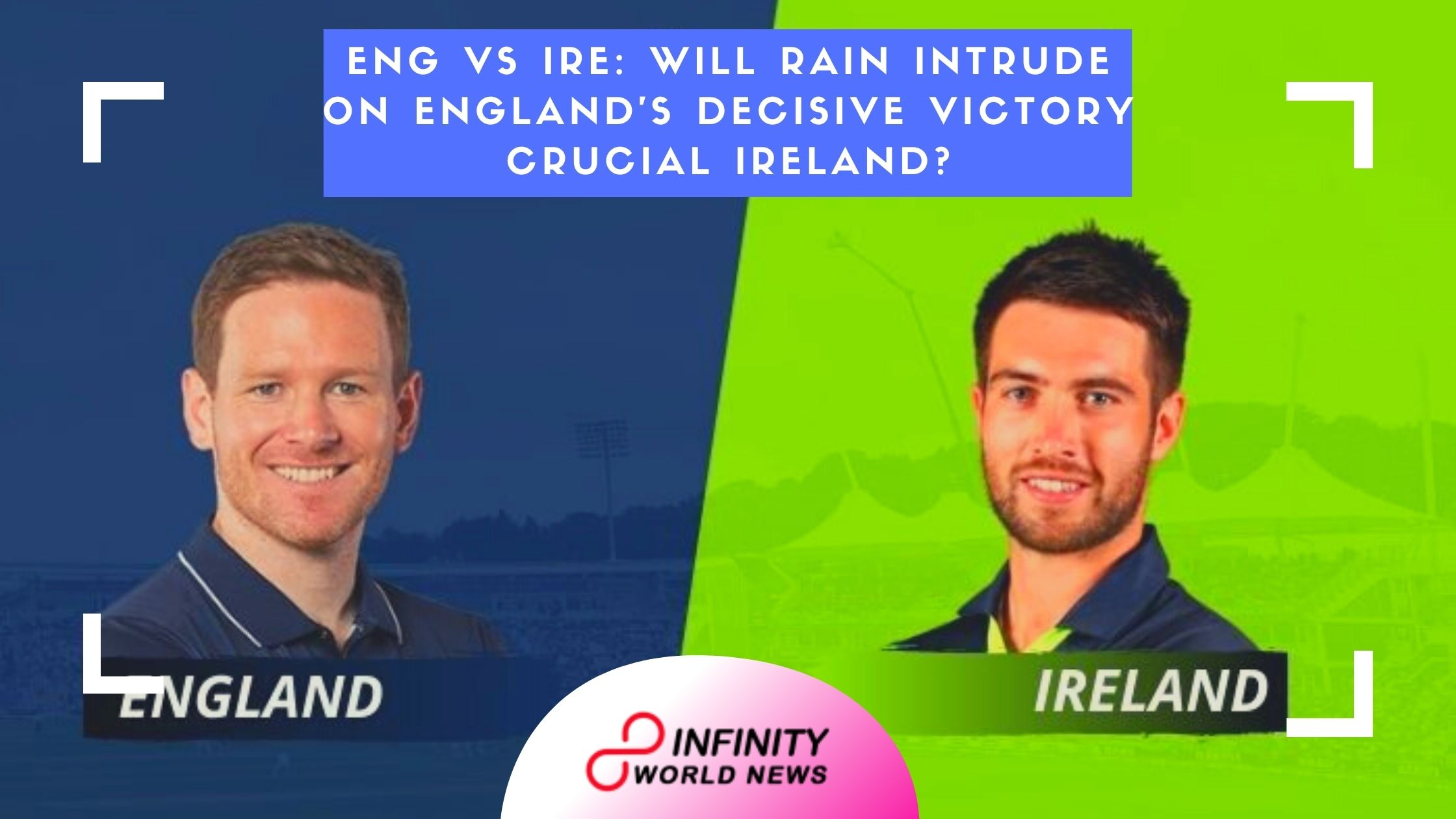 ENG vs IRE_ Will rain intrude on England's decisive victory crucial Ireland_