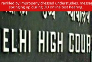 HC rankled by improperly dressed understudies, messages springing up during DU online test hearing.