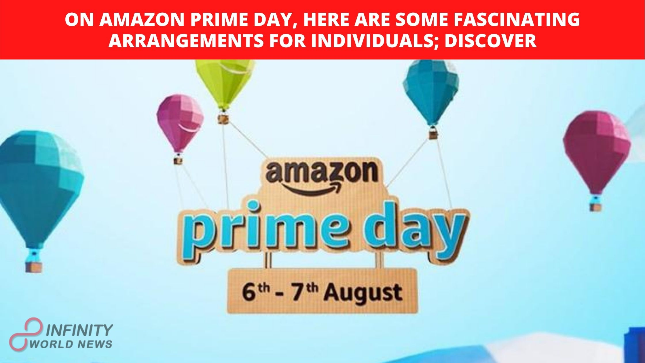On Amazon Prime Day, here are some fascinating arrangements for individuals; discover