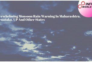 Overwhelming Monsoon Rain Warning In Maharashtra, Karnataka, UP And Other States