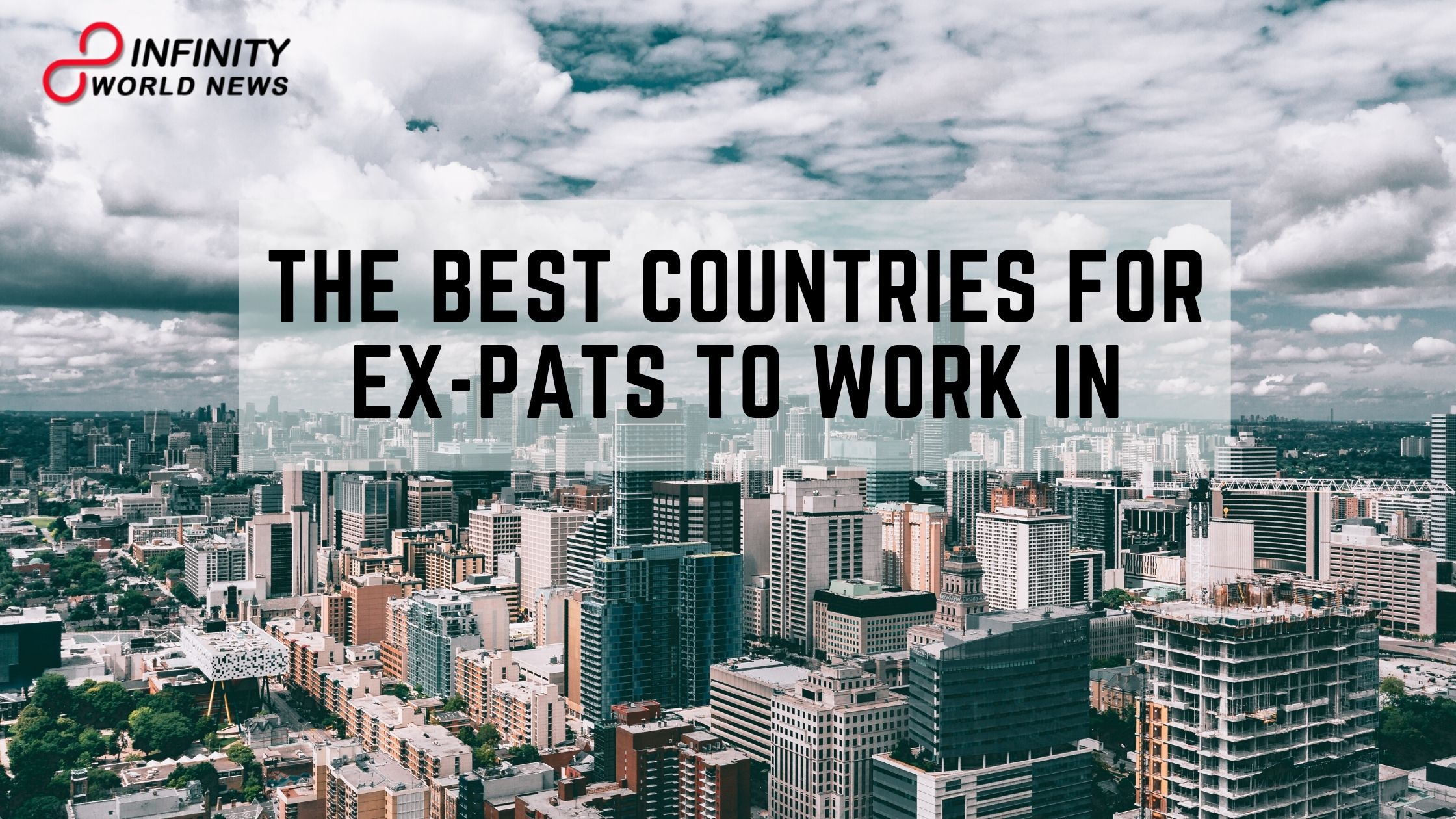 THE BEST COUNTRIES FOR EX-PATS TO WORK IN