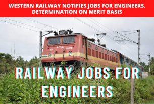 Western Railway Notifies Jobs For Engineers. Determination On Merit Basis