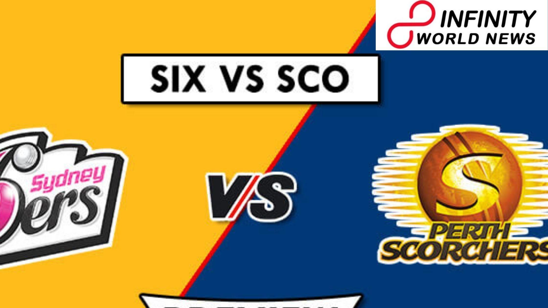 SIX versus SCO Dream11 Team Prediction KFC Big Bash League – T20 FINAL